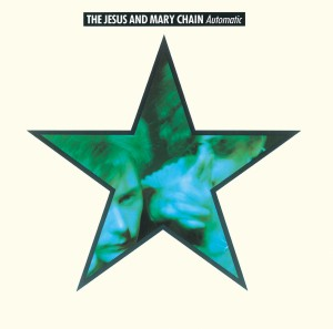 Jesus and Mary Chain / Automatic Deluxe Edition