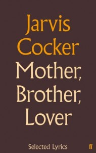 Jarvis Cocker / Mother, Brother, Lover / Top 10 Music Books