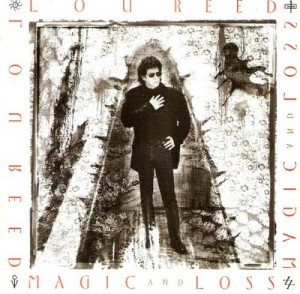 Lou Reed / Magic and Loss / 20th Anniversary Edition