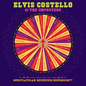 Elvis Costello / The Return of the Spectacular Spinning Songbook!!!