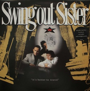 Swing Out Sister / It's Better To Travel / 25th Anniversary