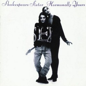 Shakespears Sister / Hormonally Yours 2CD+DVD reissue