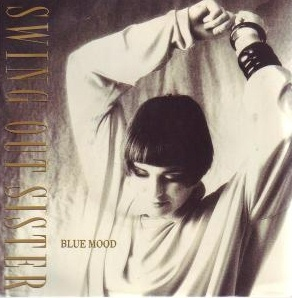Blue Mood / Swing Out Sister