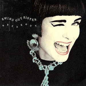 Breakout / Swing Out Sister