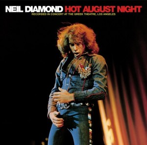 Neil Diamond / Hot August Night 40th Anniversary Edition