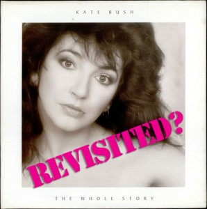 Kate Bush / The Whole Story Revisited