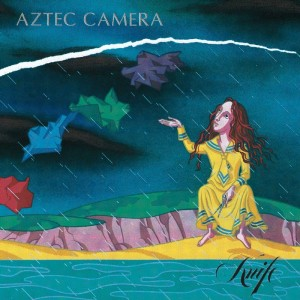 Aztec Camera / Knife deluxe reissue