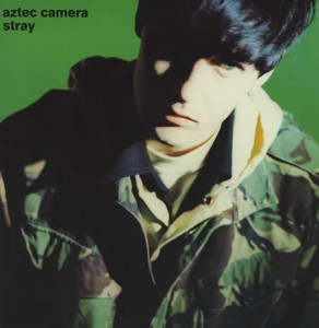 Aztec Camera / Stray deluxe reissue
