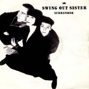 Surrender / Swing Out Sister