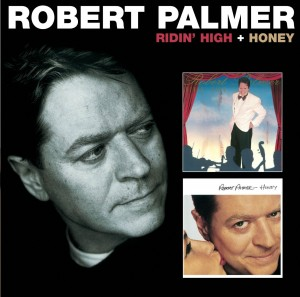 Robert Palmer / EMI Heavy Nova / Don't Explain / Ridin' High / Honey reissues