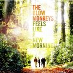 The Blow Monkeys / Feels Like A New Morning