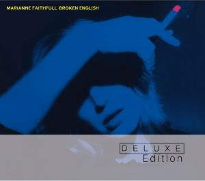 Marianne Faithful / Broken English Deluxe Edition