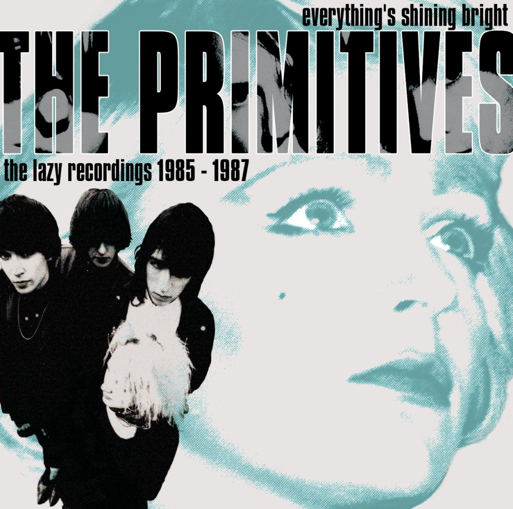 Everything's Shining Bright: The Primitives The Lazy Recordings 1985-1987