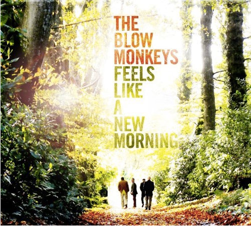 The Blow Monkeys / Feels Like A New Morning 2CD