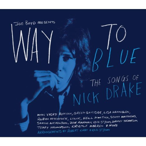 Way To Blue / The Songs Of Nick Drake