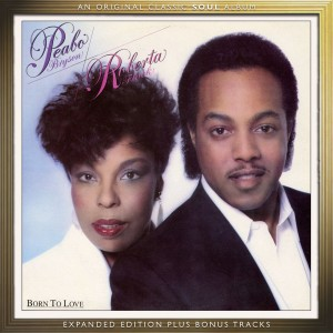 Peabo Bryson & Roberta Flack / Born To Love expanded edition