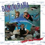 Bananarama 2CD+DVD reissues / Deep Sea Skiving