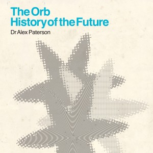 The Orb / History Of The Future 4-disc box set