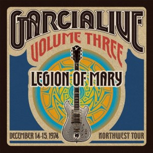 Legion of Mary / GarciaLive: Volume Three / Dec 1974 Northwest tour