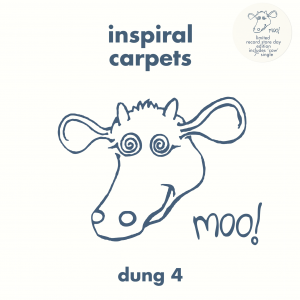 Inspiral Carpets / Dung 4 reissue