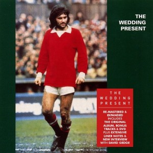 The Wedding Present / George Best 3CD+DVD edition