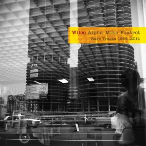 Wilco / Alpha Mike Foxtrot: Rare Tracks 1994-2014 / four disc set