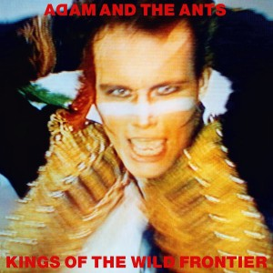 Adam and the Ants / Kings of the Wild Frontier