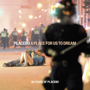 Placebo / A Place For Us To Dream / Double CD retrospective and vinyl box