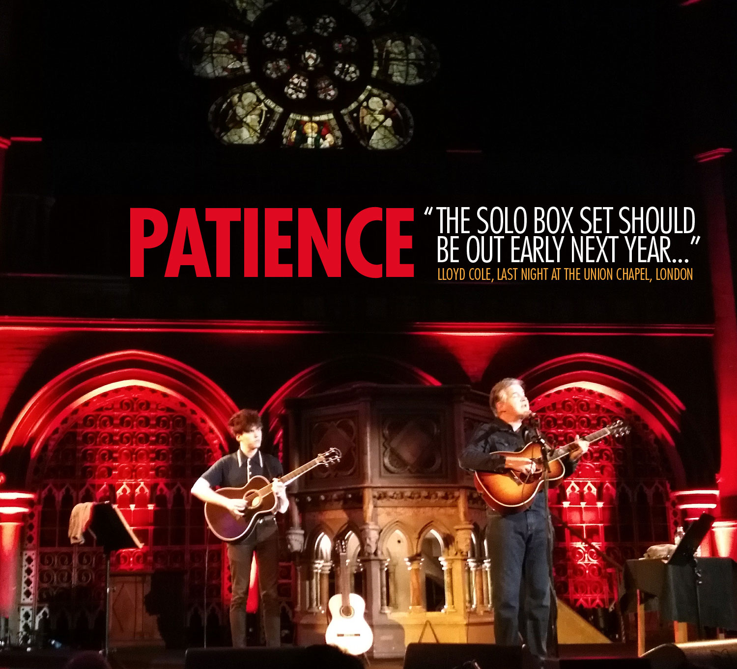 Patience / Lloyd Cole performing with son Will at London's Union Chapel