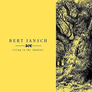 Bert Jansch / Living in the Shadows / 4CD box set