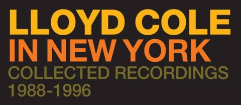 Lloyd Cole In New York / Collected Recordings 1988-1996