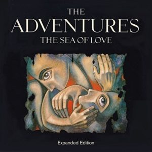 The Adventures / The Sea Of Love expanded edition