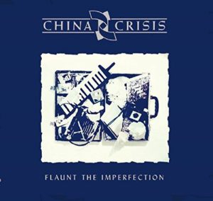 China Crisis / Flaunt The Imperfection 2CD deluxe edition