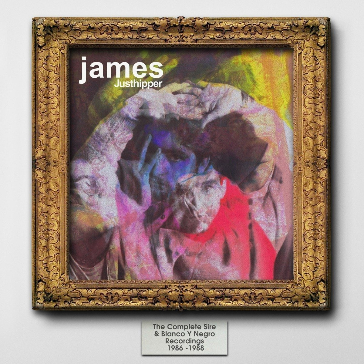 James / Justhipper: Complete Sire & Blanc Y Negro Recordings 1986-1988