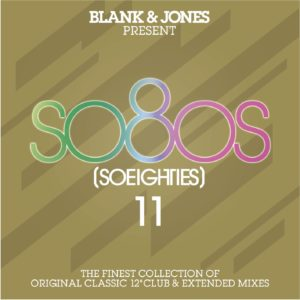 "Blank & Jones announce So80s 11 / 2CD set of 12"" extended mixes from the '80s"