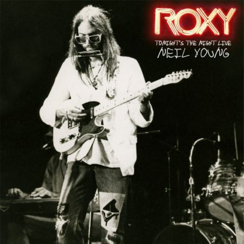 Neil Young / Roxy: Tonight's The Night Live