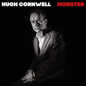 Hugh Cornwell / Monster new album