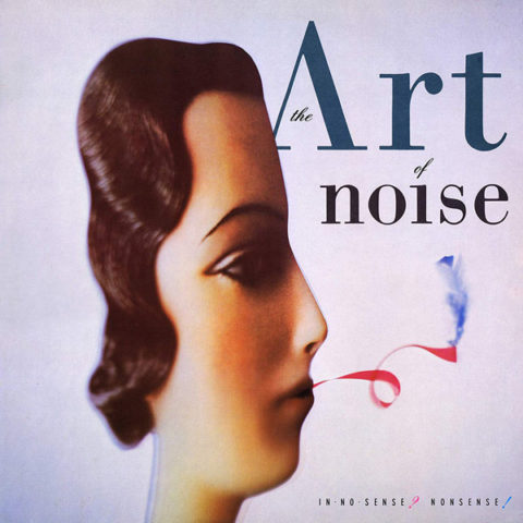 Art of Noise / In No Sense? Nonsense! 2CD deluxe edition