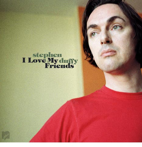 Stephen Duffy / I Love My Friends deluxe vinyl and CD reissue
