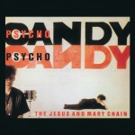 Jesus and Mary Chain / Pyschocandy Deluxe Edition