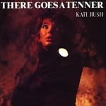 Singles Bar / Kate Bush / There Goes A Tenner
