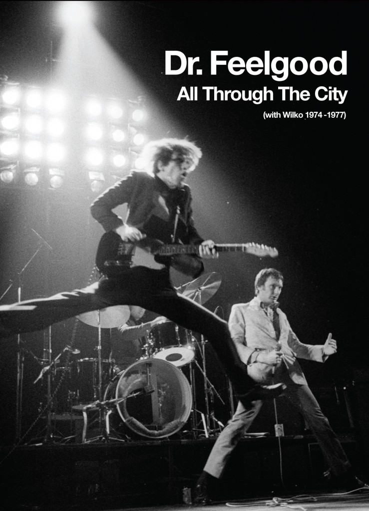 DR FEELGOOD All Through The City (with Wilko 1974-1977)