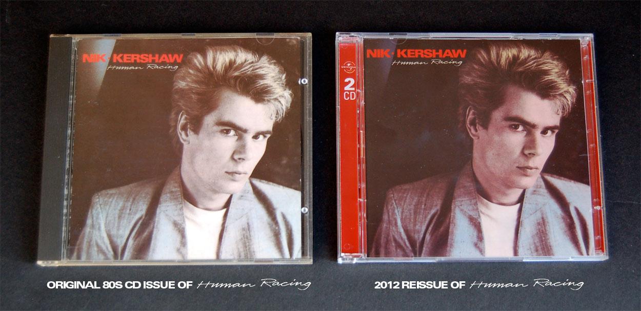 Nik Kershaw / Human Racing 2CD Reissue vs Original CD