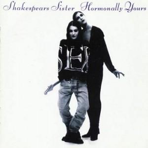 Shakespears Sister / Hormonally Yours 2CD+DVD reissue
