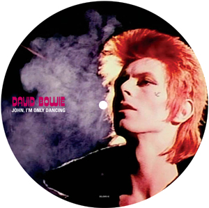 David Bowie / John I'm Only Dancing picture disc