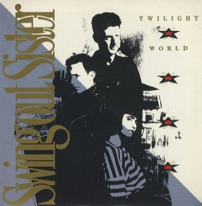 Twilight World / Swing Out Sister