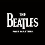 Pre-order The Beatles Past Masters Stereo Vinyl remasters