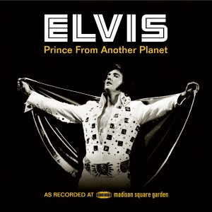 Elvis Presley / Prince From Another Planet Legacy Edition