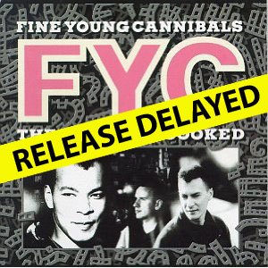 Fine Young Cannibals / 2CD reissues delayed