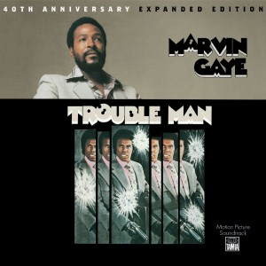 Marvin Gaye / Trouble Man 40th Anniversary Expanded Edition
